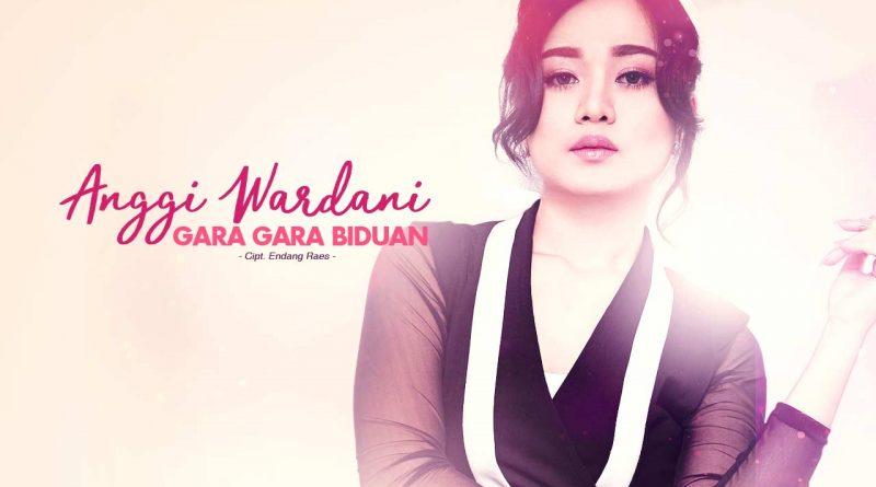 Single Terbaru Anggi Wardani - Gara Gara Biduan