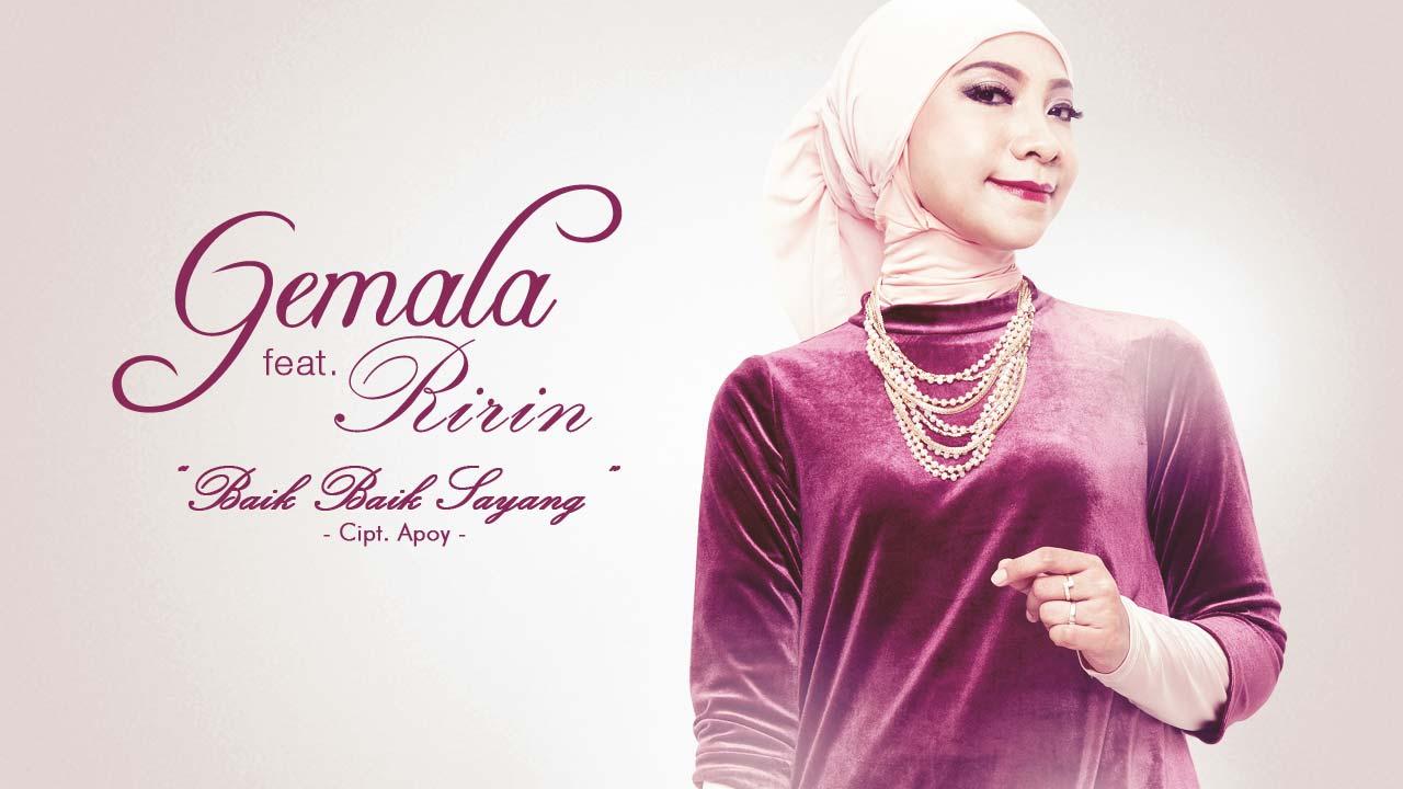 Single Terbaru GEMALA Feat RIRIN – Baik Baik Sayang