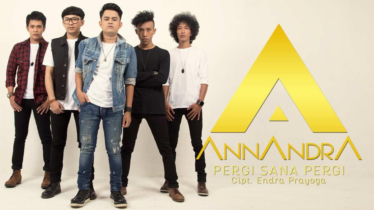 Single Terbaru ANNANDRA – Pergi Sana Pergi