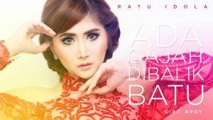 Single Terbaru Ratu Idola – Ada Gajah Dibalik Batu