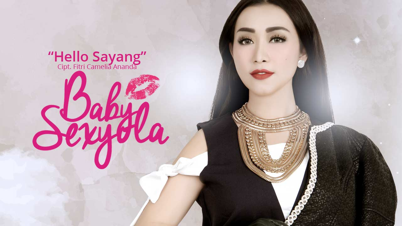 Single Terbaru Baby Sexyola – Hello Sayang