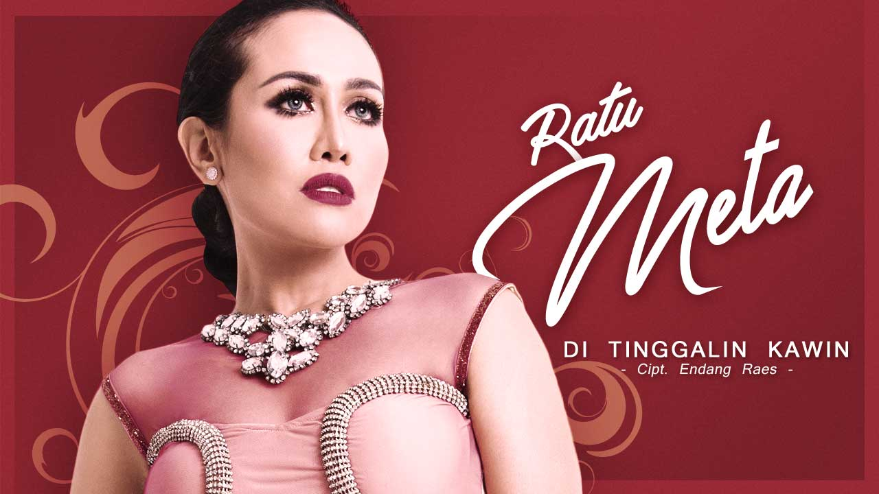 Single Terbaru Ratu Meta – Ditinggalin Kawin