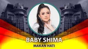Lirik Baby Shima - Makan Hati