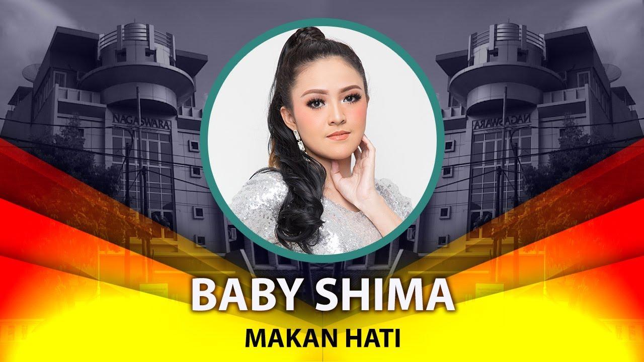 Lirik Baby Shima – Makan Hati