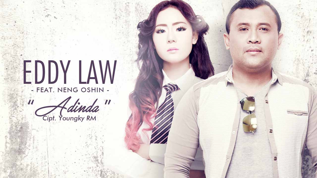 Single Terbaru Eddy Law Ft Neng Oshin Berjudul ADINDA