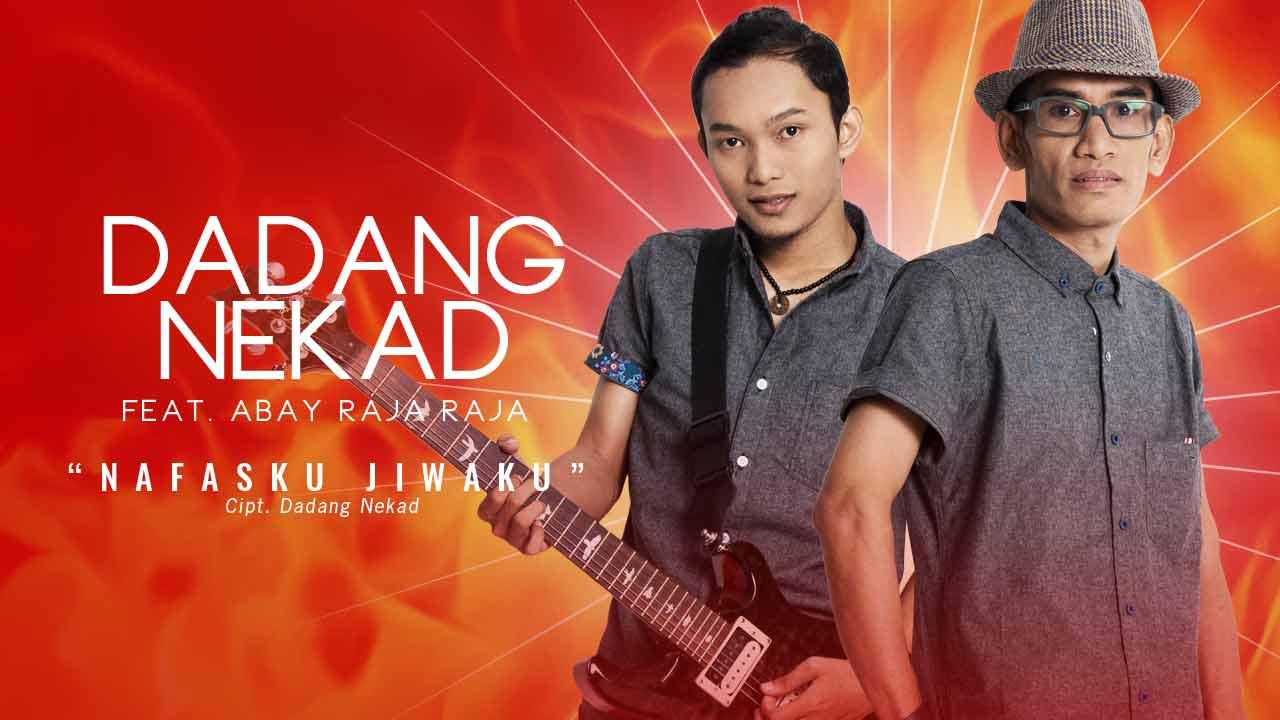 Single Terbaru DADANG NEKAD Ft ABAY RAJA RAJA Berjudul NAFAS KU JIWA KU