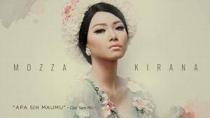 Single Terbaru Mozza Kirana Berjudul Apa Sih Maumu