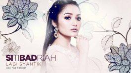 Single Terbaru Siti Badriah Berjudul Lagi Syantik