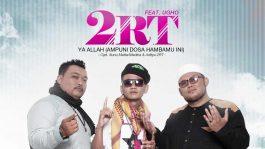 Single Terbaru 2RT Feat. Ugho Berjudul Ya Allah (Ampuni Dosa Hambamu Ini)