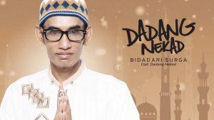 Single Terbaru Dadang Nekad Berjudul Bidadari Surga