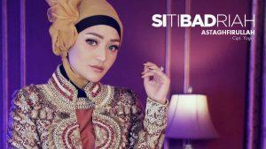 Single Terbaru Siti Badriah Berjudul Astaghfirullah