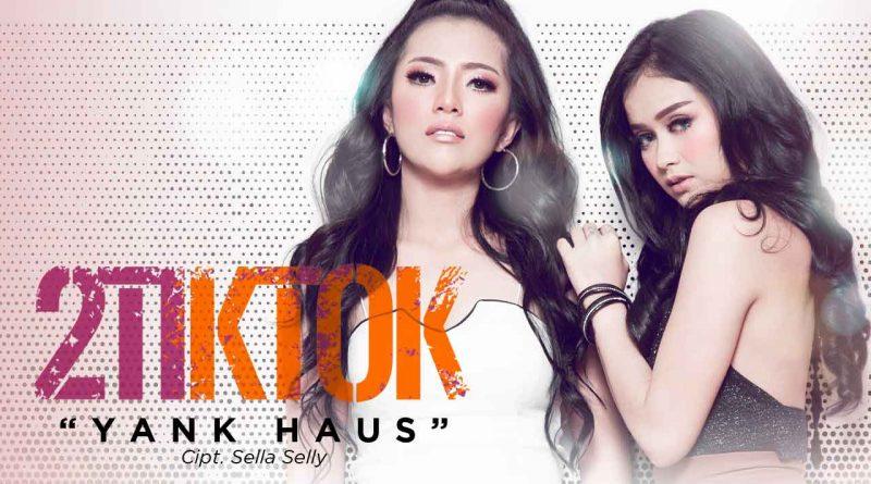Single Terbaru 2TikTok Berjudul Yank Haus