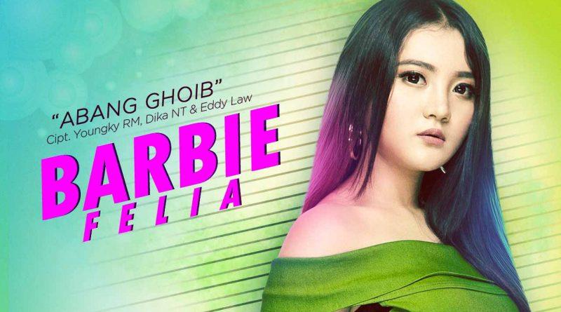 Single Terbaru Barbie Felia Berjudul Abang Ghoib