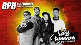 Single Terbaru RPH dan DJ Donall feat. Siti Badriah Berjudul Lagi Tamvan