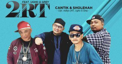 Single Terbaru 2RT Feat. UGHO & GREY Berjudul Cantik Dan Sholehah