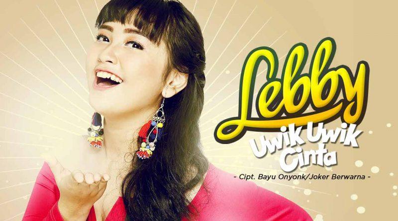 Single Terbaru Lebby Berjudul Uwik Uwik Cinta