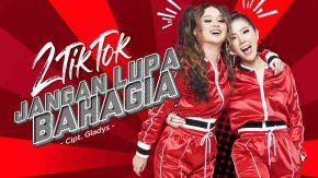 Single Terbaru 2TikTok Berjudul Jangan Lupa Bahagia