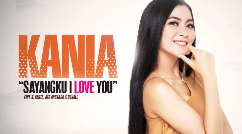 Single Terbaru Kania Berjudul Sayangku I Love You