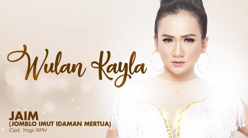 Single Terbaru Wulan Kayla Berjudul JAIM (Jomlo Imut Idaman Mertua)