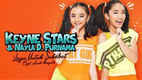 Lagu Untuk Sahabat, Single Terbaru Dari Keyne Stars & Nayla D. Purnama