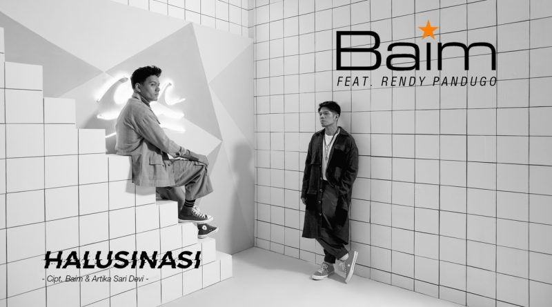 Single Terbaru Baim Berjudul Halusinasi Feat. Rendy Pandugo