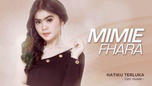 Single Terbaru Mimie Fhara Berjudul Hatiku Terluka