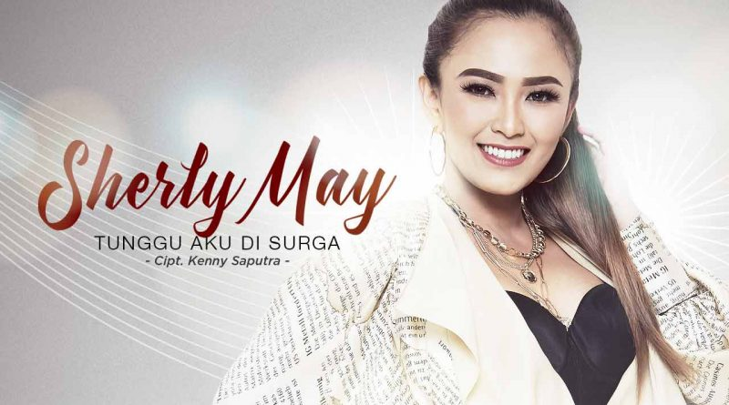 Tunggu Aku Di Surga Single Terbaru Sherly May