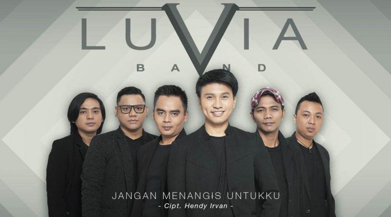 Jangan Menangis Untukku Judul Single Terbaru Luvia Band