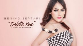 Delete You, Single Terbaru Bening Septari