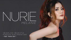 Biarlah Ibukota Pindah Kalimantan, Single Terbaru Nurie Melanie