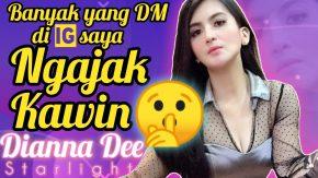 Banyak yang DM di IG saya, ngajak kawin kata Dianna Dee Starlight #BukanRahasia