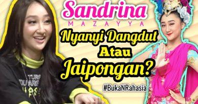 Sandrina Mazayya; Nyanyi dangdut YES, tapi JAIPONGAN juga jalan terus #BukanRahasia