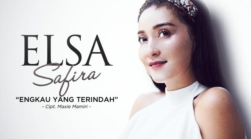 Engkau Yang Terindah, Single Terbaru Elsa Safira