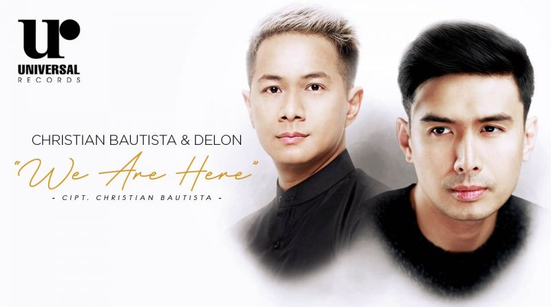 We Are Here, Single Terbaru Christian Bautista dan Delon