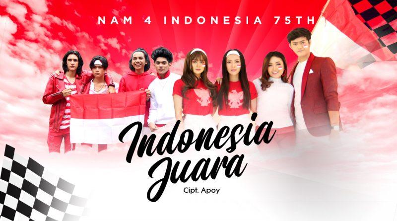 Rayakan HUT ke-75 Kemerdekaan RI, NAM 4 Rilis Indonesia Juara