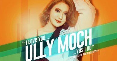 I Love You, Yes I Do, Single Terbaru Ully Moch