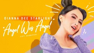 Angel Wes Angel, Single Terbaru Dianna Dee Starlight