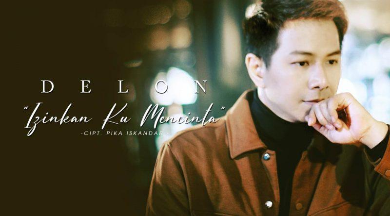 Single Terbaru Delon, Izinkan Ku Mencinta