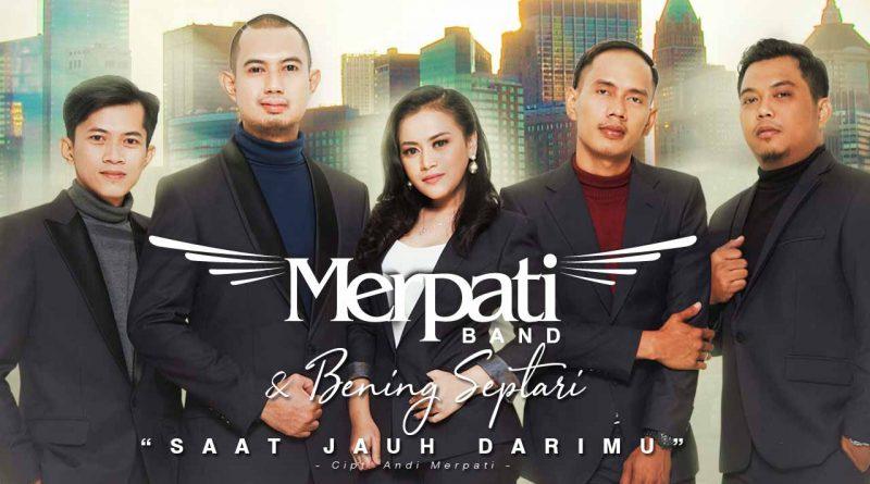 Saat Jauh Darimu, Single Terbaru Merpati Band & Bening Septari