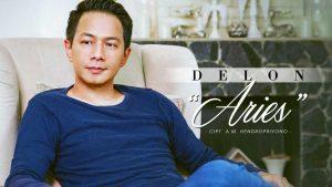 """Aries, Single Terbaru Dari Delon Lagu """"Aries"""" ini adalah lagu 'true love'"""