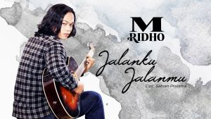 Jalanku Jalanmu, Single Terbaru Dari Solois Pria M. Ridho