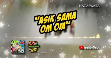 Lirik Asik Sama Om Om, Official RPH & Dianna Dee Starlight