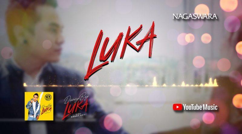 Lirik Lagu Luka, Official Lyrics Terbaru Dari Donny Boy