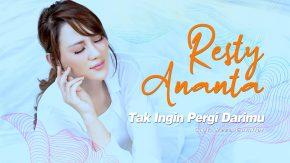 Tak Ingin Pergi Darimu, Single Terbaru Resty Ananta