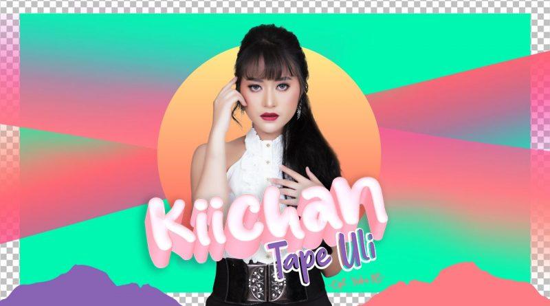 Tape Uli, Single Terbaru Dari Solois Cantik Kiichan