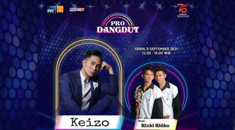 Jam 1 Siang Ada Keizo di Pro Dangdut RRI Dipandu Host Rizky-Ridho