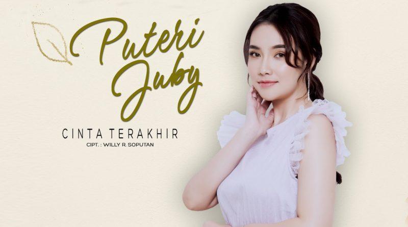 Cinta Terakhir, Single Terbaru Dari Penyanyi Cantik Puteri Juby
