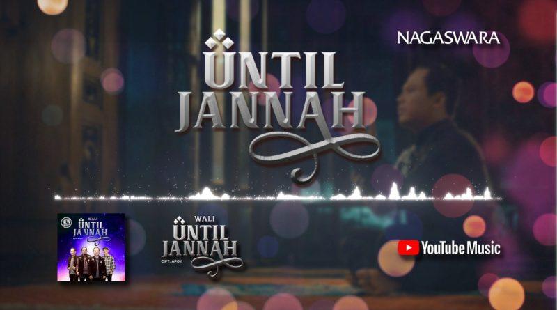 Lirik Lagu Until Jannah, Official Lyrics Dari Wali